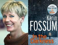 Karin Fossum with In the Darkness Cover