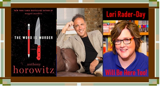 """Anthony Horowitz with """"The Word is Murder"""" cover & Lori Rader-Day"""