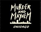 Murder and Mayhem in Chicago